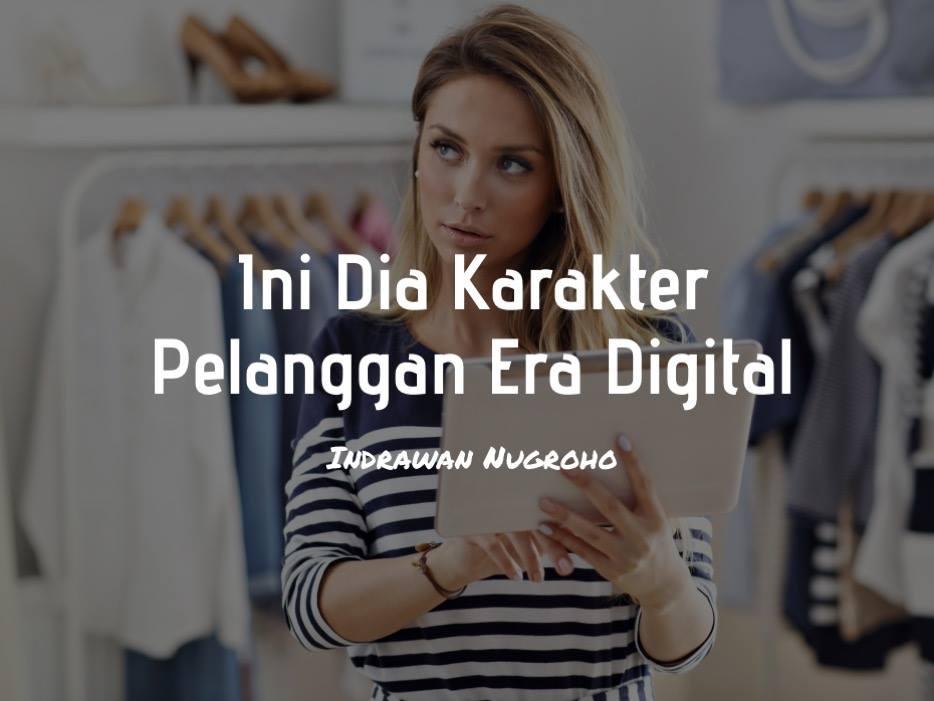 Ini Dia Karakter Pelanggan Era Digital